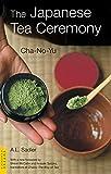 The Japanese Tea Ceremony (TUTTLE CLASSICS)