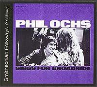 Vol. 10-Broadside Ballads Phil Ochs Sings for Broa