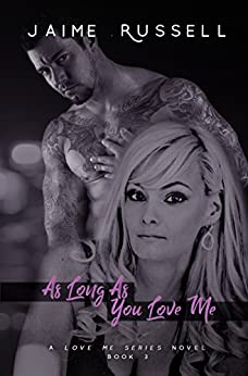 As Long As You Love Me (Love Me Series Book 4) by [Russell, Jaime]
