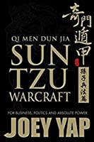Qi Men Dun Jia Sun Tzu Warcraft: For Business, Politics & Absolute Power