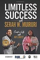 Limitless Success with Serah W. Muiruri