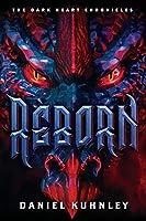 Reborn (The Dark Heart Chronicles)