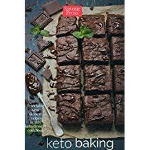 KETO BAKING MADE EASY: Uniquely Sweet & Healthy Holiday Classics