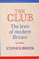 The Club: Jews of Modern Britain