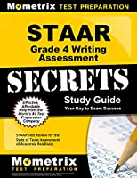 Staar Grade 4 Writing Assessment Secrets: Staar Test Review for the State of Texas Assessments of Academic Readiness (Mometrix Secrets Study Guides)