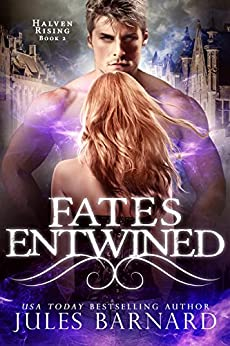 Fates Entwined: Halven Rising by [Barnard, Jules]
