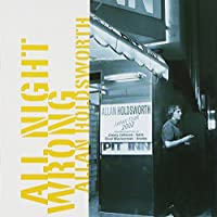 All Night Wrong by Allan Holdsworth (2003-09-09)