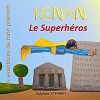 Renan le Superhéros: Les aventures de mon prénom