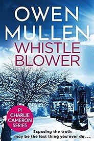 Whistleblower: A fast-paced crime thriller from bestseller Owen Mullen (PI Charlie Cameron Book 3)