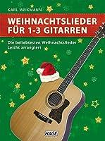 Weihnachtslieder fuer 1-3 Gitarren: Die beliebtesten Weihnachtslieder. Leicht arrangiert