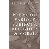Poems On Various Subjects, Religious & Moral