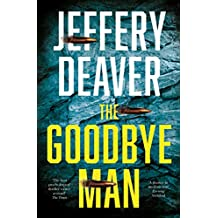 The Goodbye Man: The latest new action crime thriller from the No. 1 Sunday Times bestselling author (Colter Shaw Thriller, Book 2)