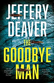 The Goodbye Man: The latest new action crime thriller from the No. 1 Sunday Times bestselling author (Colter S