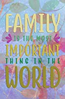 FAMILY Is The Most IMPORTANT Thing In The WORLD: Undated Planner Journal for Moms and Family Members