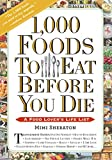 1,000 Foods To Eat Before You Die: A Food Lover's Life List (English Edition)