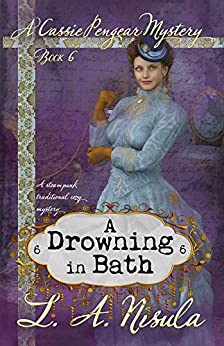 A Drowning in Bath (Cassie Pengear Mysteries Book 6) by [Nisula, L. A.]
