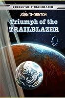 Triumph of the Trailblazer (Colony Ship Trailblazer)