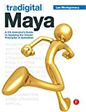 Tradigital Maya: A CG Animator's Guide to Applying the Classical Principles of Animation -
