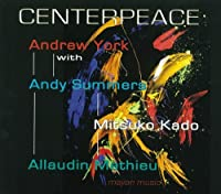 Centerpeace by Andrew York (2012-08-10)