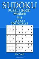 300 Medium Sudoku Puzzle Book 2018