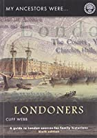 My Ancestors Were Londoners: How Can I Find Out More About Them? (My Ancestors Were... S.)
