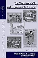 The Viennese Café and Fin-de-Siècle Culture (Austrian and Habsburg Studies)