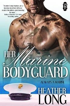 Her Marine Bodyguard (Always a Marine series Book 22) by [Long, Heather]