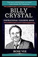 Billy Crystal Inspirational Coloring Book: An American Actor, Comedian and Writer. (Billy Crystal Inspirational Coloring Books)