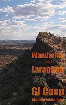 Wandering the Larapinta by [Coop, GJ]