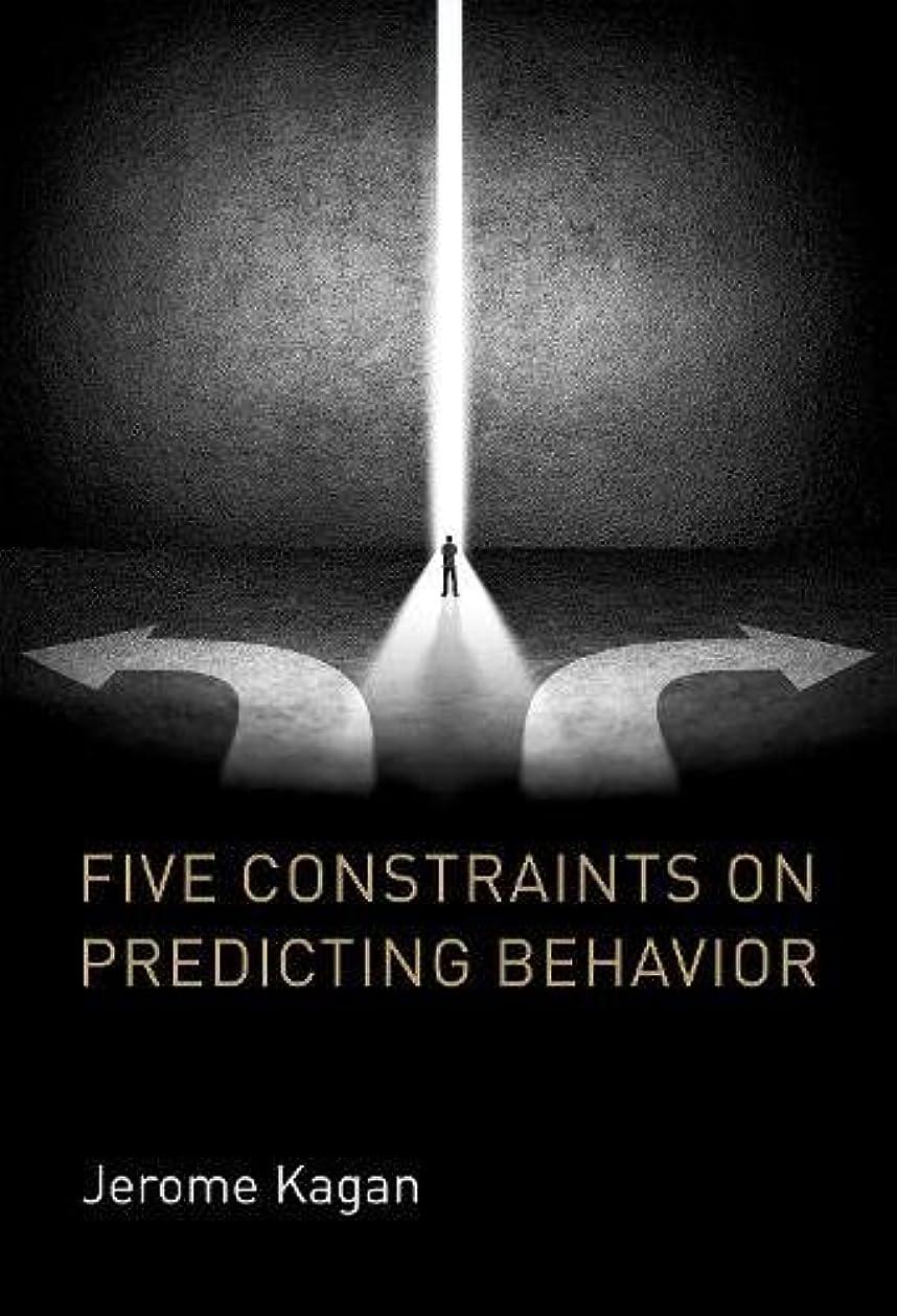 夏望ましいボンドFive Constraints on Predicting Behavior (The MIT Press)