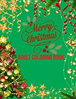 Merry Christmas Adult Coloring Book: a beautiful coloring book with Christmas