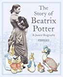 Story Of Beatrix Potter (Junior Biography)