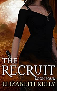 The Recruit (Book Four) (The Recruit Series 4) by [Kelly, Elizabeth]