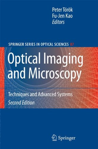 Download Optical Imaging and Microscopy: Techniques and Advanced Systems (Springer Series in Optical Sciences) 3642089119