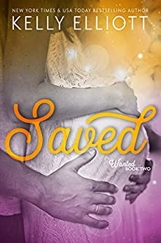 Saved (Wanted Series Book 2) by [Elliott, Kelly]