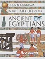 Daily Life of the Ancient Egyptians (Gods and Goddesses)