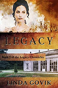 Legacy (The Legacy Chronicles Book 1) by [Govik, Linda]