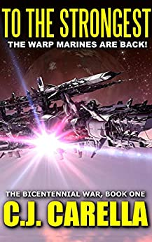 To The Strongest (The Bicentennial War Book 1) by [Carella, C.J.]