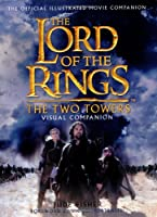 The Lord of the Rings: The Two Towers Visual Companion (Lord of the Rings / J.R.R. Tolkien )