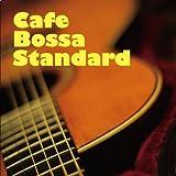 カフェ・ボッサ・スタンダード・・・優しい夜のボサノヴァ