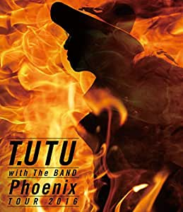 T.UTU with The BAND Phoenix Tour 2016 [Blu-ray]