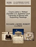 Coyne (John) V. Watson (Donald) U.S. Supreme Court Transcript of Record with Supporting Pleadings