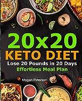 20x20 Keto Diet: Lose 20 Pounds in 20 Days Effortless Meal Plan (keto diet cookbook)