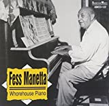 Whorehouse Piano by Fess Manetta (2011-07-19)