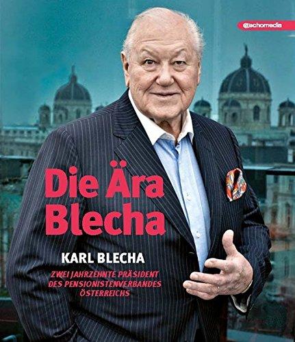 Die Aera Blecha: Karl Blecha -...