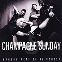 Random Acts of Blindness by Champagne Sunday (2013-05-04)