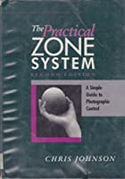 Practical Zone System: A Guide to Photographic Control