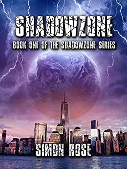 [Rose, Simon]のShadowzone: Book One of the Shadowzone Series (English Edition)