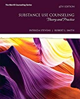 Substance Use Counseling: Theory and Practice (6th Edition) (The Merrill Counseling Series)