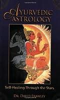 Ayurvedic Astrology: Self-Healing Through the Stars by David Dr. Frawley(2006-06-13)